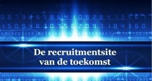 recruitmentsite van de toekomst