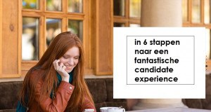 candidate experience kandidaatervaring 6 stappen