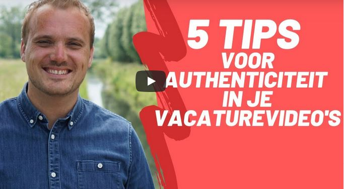 5 tips voor authenticiteit in je vacaturevideo's