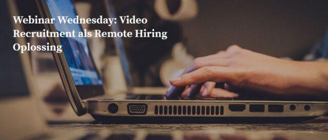 remote hiring oplossing webinar wednesday selecteren op afstand